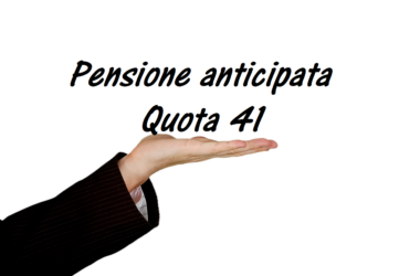 Pensione anticipata Quota-41